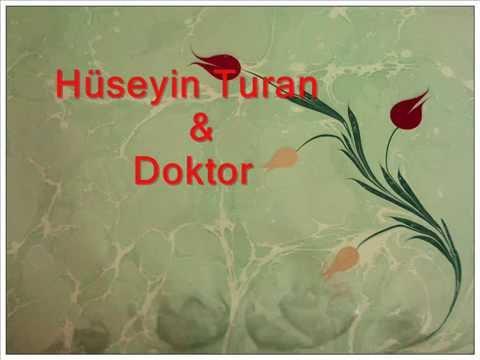 Hüseyin Turan & Doktor