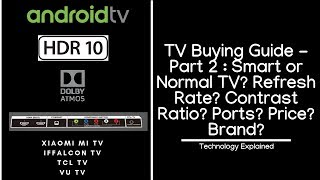 TV Buying Guide - Part 2 : Smart TV? Refresh Rate? Contrast Ratio? Ports? 🔥🔥👌👌