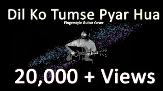 Dil ko Tumse Pyar Hua   Fingerstyle Cover   RHTDM