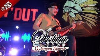 [NEW VIDEO] Setia Band - Jangan Ngarep   Konser Apache ROCK N' DUT 30 September 2017 MAJALENGKA