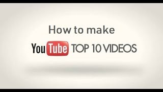 """How to make """"top 10"""" videos (countdown videos) for YouTube l English"""
