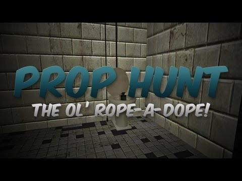 Rope-A-Dope (Prop Hunt) [#9]