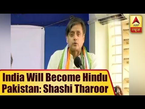 If BJP Wins 2019 Elections Then India Will Become Hindu Pakistan: Shashi Tharoor