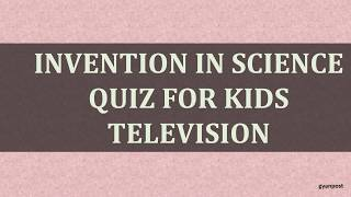 Invention in Science Quiz for Kids television