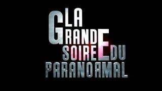 LA GRANDE SOIREE DU PARANORMAL 1