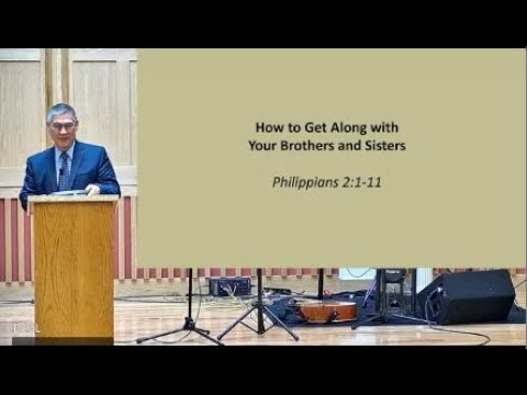 2021-10-17: How to Get Along with Your Brothers and Sisters  - Pastor Steven Chin