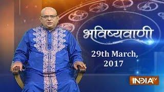 bhavishyavani daily horoscopes and numerology 29th march 2017 india tv