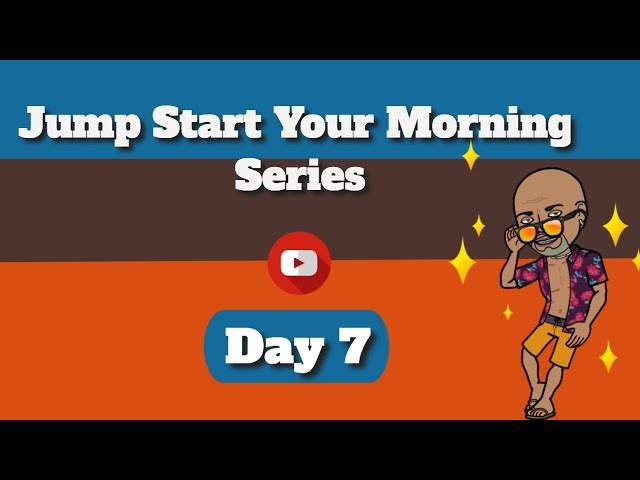 Happy Morning   Jump Start Your Morning Series Day 7