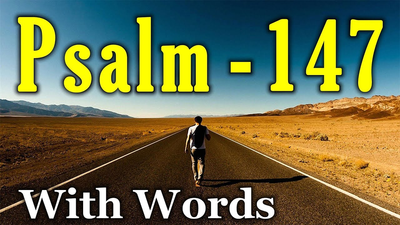 Psalm 147 - Praise to God for His Word and Providence (With words - KJV)