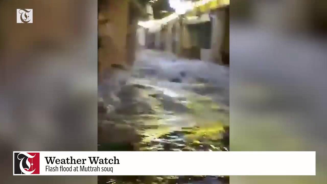 Weather Watch: Flash flood at Muttrah souq