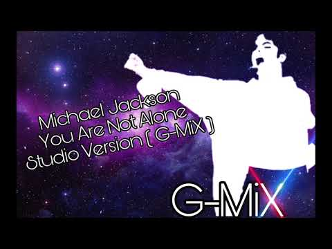 Michael Jackson   You Are Not Alone - Studio Version    G MiX