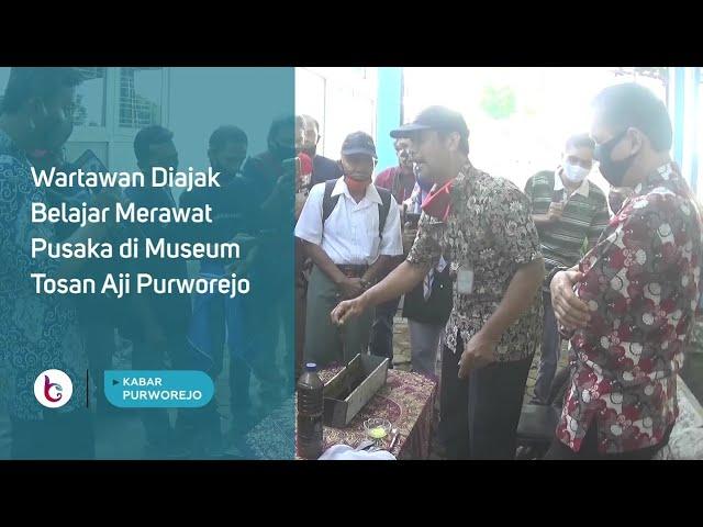 Wartawan Diajak Belajar Merawat Pusaka di Museum Tosan Aji Purworejo