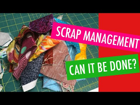 SCRAP MANAGEMENT - CAN IT BE DONE? HOW TO TAKE CONTROL OF YOUR SCRAPS AND KEEP THEM ORGANIZED