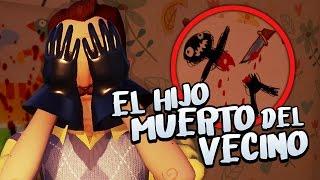 EL HIJO MUERTO DEL VECINO - HELLO NEIGHBOR (Secreto Perturbador)