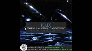 Tolec | The Andromeda Council, Underground Reptilians, & The Big Conspiracy