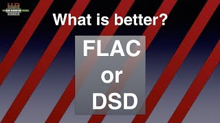 What Is Better: FLAC Or DSD?