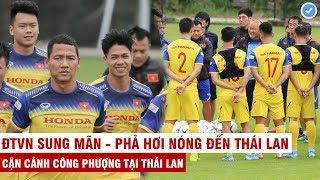 VN Sports (Đặc biệt) | Cận cảnh C.Phượng cuồn cuộn cơ bắp sung mãn trên đất Thái - Sẵn sàng đá chính