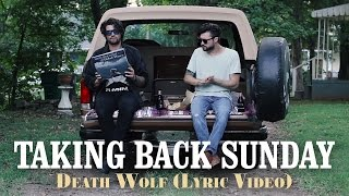 Repeat youtube video Taking Back Sunday - Death Wolf (Lyric Video)
