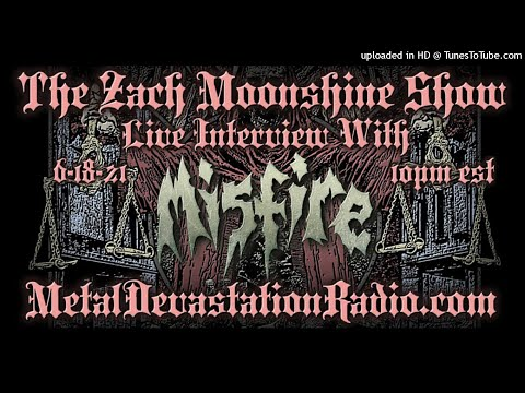 Misfire - Interview 2021 - The Zach Moonshine Show