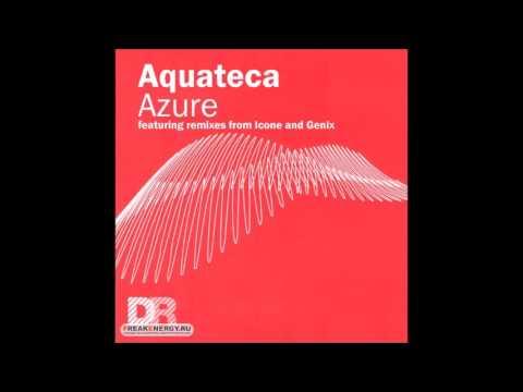 Aquateca - Azure (Icone Remix)