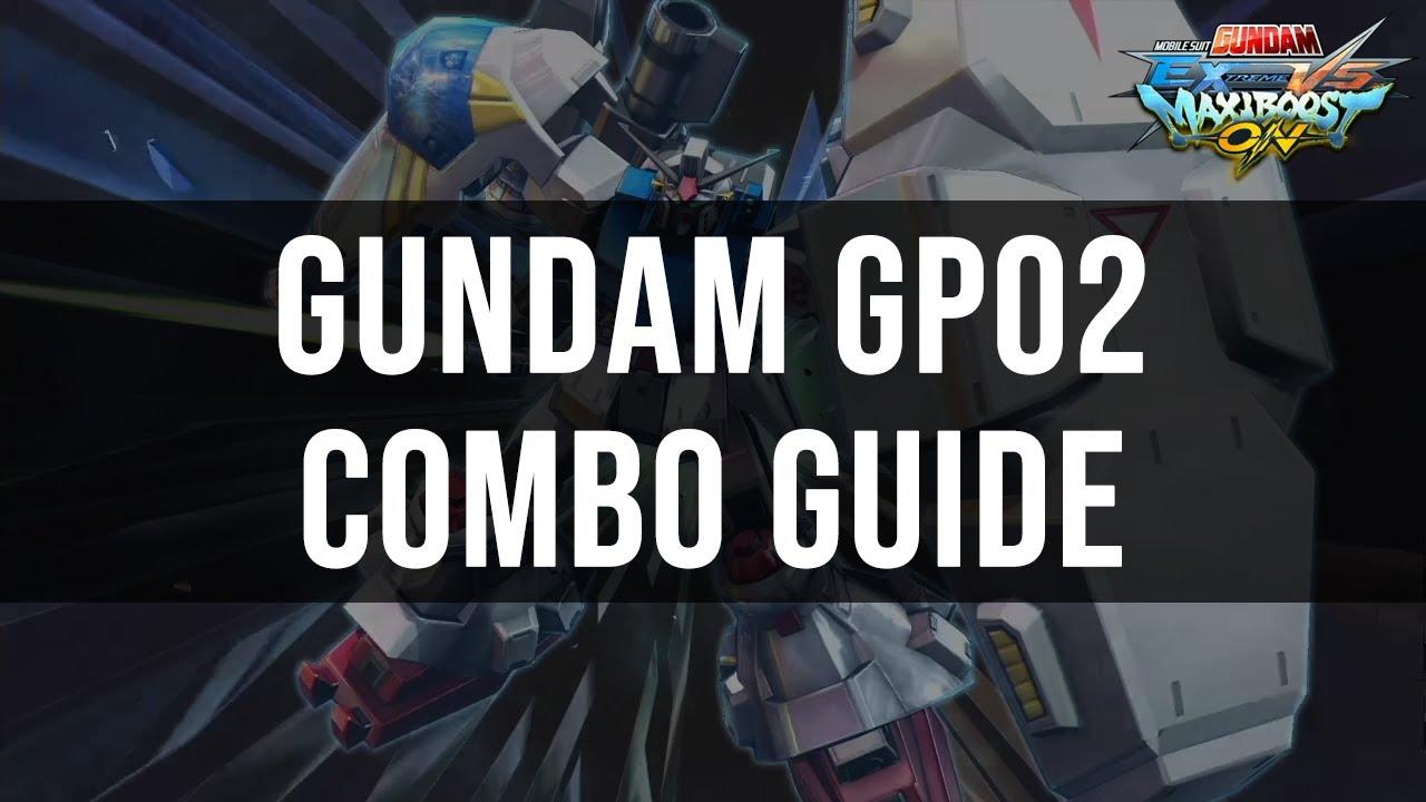 Maxi Boost ON - Gundam GP02 Physalis Combo Guide