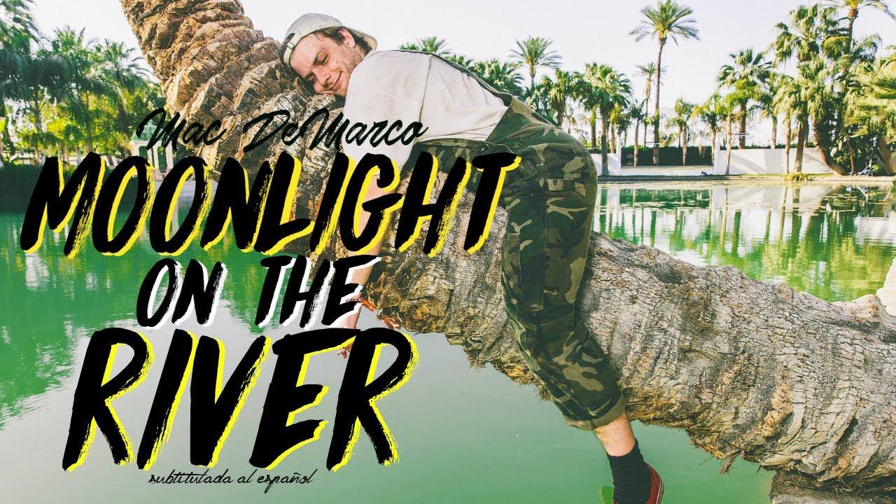 mac-demarco-moonlight-on-the-river-subtitulada-al-espanol-lyrics-siderea-demarco