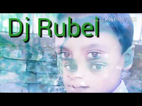 DJ Rubel new Song mix by Rubel 2018