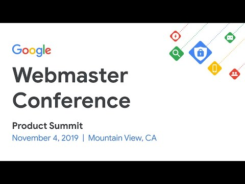 Welcome To The Webmaster Conference Product Summit (WMConf MTV '19)