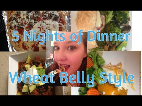 5 Nights Of Dinner - Wheat Belly Style!!