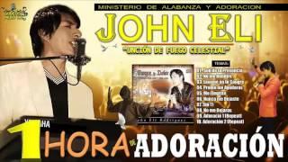 """1 Hora de Adoracion con John Eli """"UDFC"""" - Coleccion Adoracion 2017"""