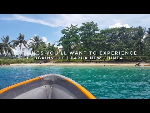 12 Things You'll Want To Experience | Bougainville, Papua New Guinea