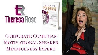 Theresa Rose, Corporate Comedian
