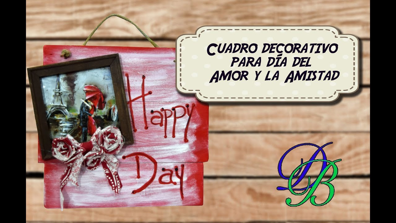 Cuadro Decorativo Para El Dia Del Amor Y La Amistad Youtube