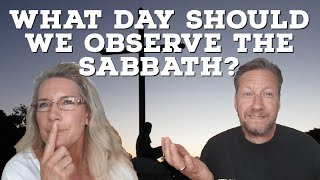 What Day Should We Observe The Sabbath?