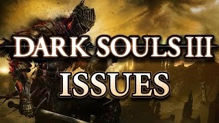 Where Dark Souls 3 Falls Short (Thoughts On DS3)
