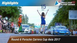 Highlights Porsche Carrera Cup Asia 2017 : Round 6 @Bangsaen Street Circuit,Chonburi