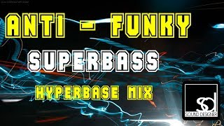 Anti Funky - Superbass (Hyperbase Mix)
