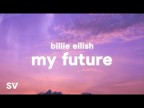 Billie Eilish - My Future (Lyrics)