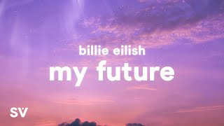 Gambar cover Billie Eilish - my future (Lyrics)