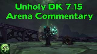 WoW Legion 7.15 PvP 892 iL Unholy DK 2v2 Arena Commentary - How to Dominate !
