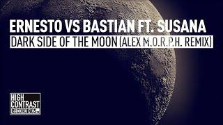 Ernesto vs Bastian ft. Susana - Dark Side Of The Moon (Alex M.O.R.P.H. Remix)