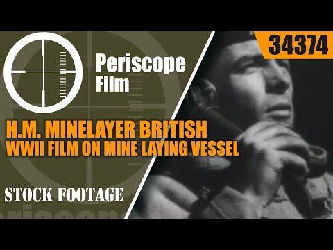 H.M. MINELAYER  BRITISH WWII FILM ON MINE LAYING VESSEL   34374