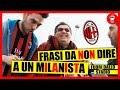 Frasi da NON dire a un Milanista prima del Derby -