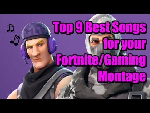 Top 9 Best Songs for Your Fortnite/Gaming Montage! (No copyright)