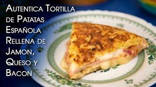 Autentica Tortilla de Patatas Española Rellena de Jamon, Queso y Bacon