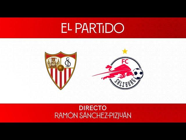 ⚽ El partido Sevilla FC 🆚 FC Salzburgo 🚨 EN DIRECTO 📡