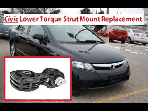 Honda Civic Lower Torque Strut Engine Mount Removal and Replacement