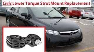 Honda Civic Lower Torque Strut Engine Mount Removal and Replacement 2006 -2011