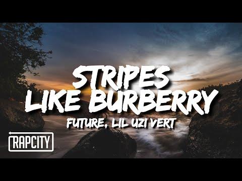 Future u0026 Lil Uzi Vert - Stripes Like Burberry (Lyrics)