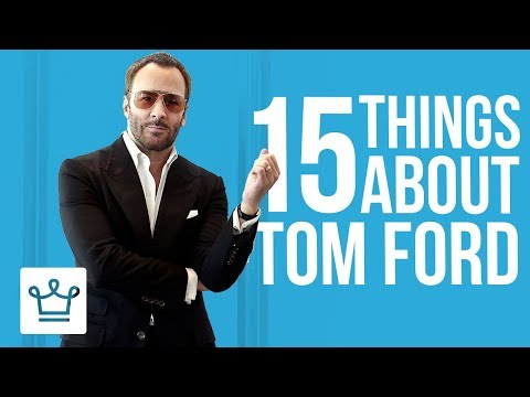 15 Things You Didn't Know About Tom Ford